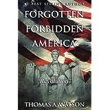 Forgotten Forbidden America (Book 4): Revolution (Volume 4)