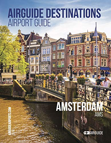 (AirGuide Destinations - Amsterdam Airport AMS (AirGuide Destinations - Airports & City Guides))