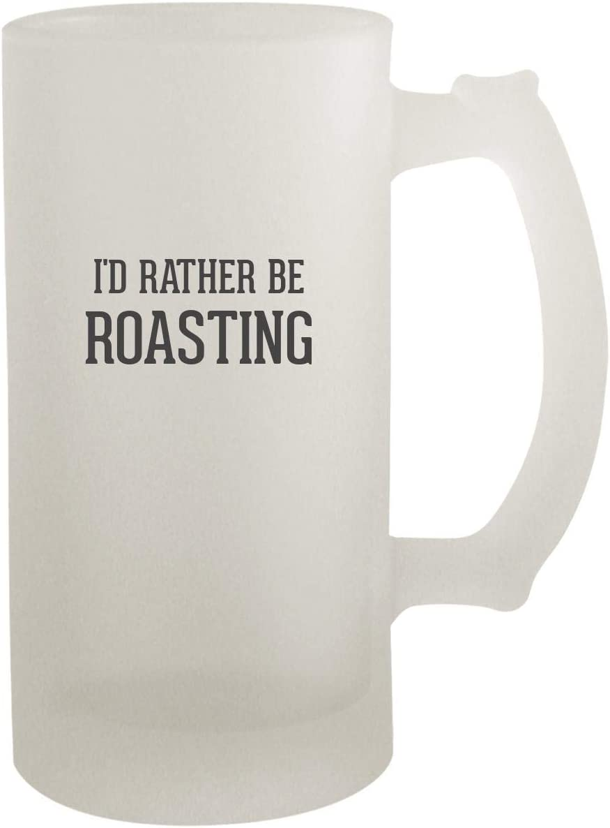 I'd Rather Be ROASTING - Frosted Glass 16oz Beer Stein