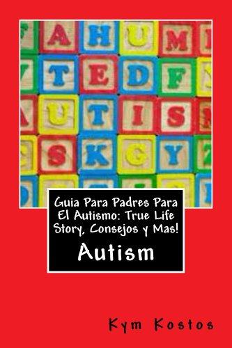 Descargar Libro Guia Para Padres Para El Autismo: True Life Story, Consejos Y Mas! Kym Kostos