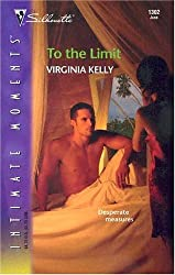 To the Limit (Silhouette Intimate Moments No. 1302) by Virginia Kelly (2004-06-01)
