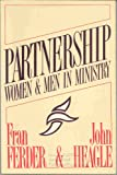 Partnership : Women and Men in Ministry, Ferder, Fran and Heagle, John, 0877933995