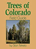 Trees of Colorado Field Guide (Tree Identification Guides)