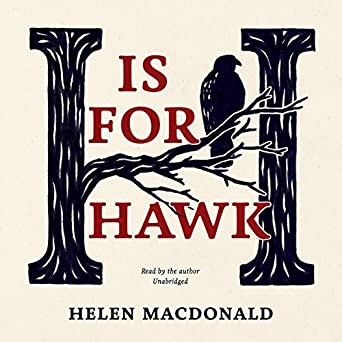 Amazon com: H Is for Hawk (Audible Audio Edition): Helen Macdonald