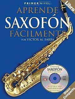Primer Nivel: Aprende Saxofón Alto Facilmente (Level One: Alto Saxophone) (Primer
