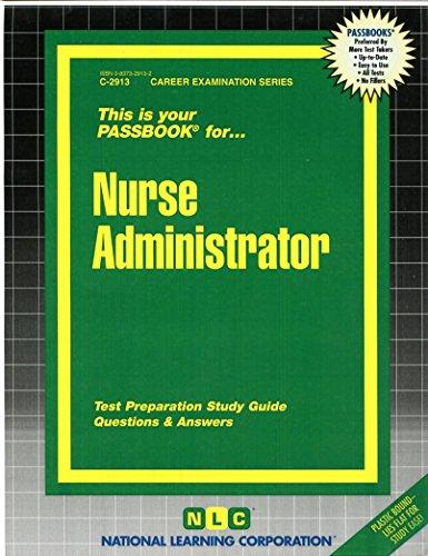 Nurse Administrator(Passbooks) (Passbook for Career Opportunities)