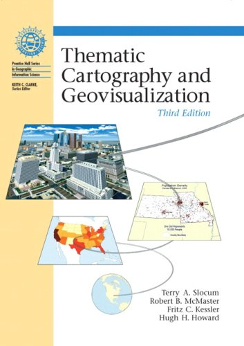 Thematic Cartography and Geovisualization (3rd Edition)
