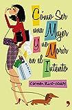 img - for Como ser una mujer y no morir en el intento book / textbook / text book