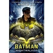 Batman: Nightwalker: DC Icons, Book 2   Marie Lu