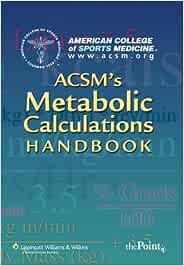 ACSM's Metabolic Calculations Handbook (American College of Sports Medicine)
