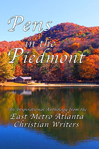 Pens in the Piedmont: An Inspirational Anthology