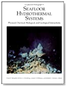 Seafloor Hydrothermal Systems: Physical, Chemical, Biological, and Geological Interactions (Geophysical Monograph Series)