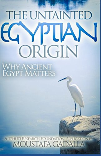 Download The Untainted Egyptian Origin: Why Ancient Egypt Matters pdf