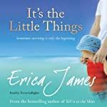It's The Little Things | Erica James