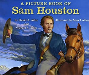 A Picture Book of Sam Houston (Picture Book Biography) David A. Adler, Michael S. Adler and Matt Collins