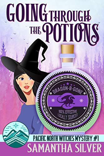 Going through the Potions: A Paranormal Cozy Mystery (Pacific North Witches Book 1) (Silver Supernatural)