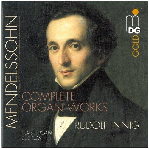 - Mendelssohn - Complete Organ Works by Rudolph Innig