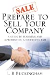 Book Review: Prepare To Sell Your Company, by LB Buckingham