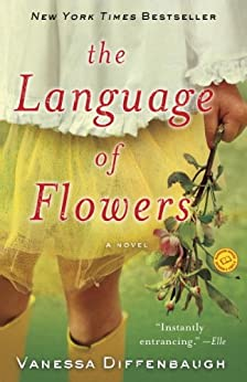The Language of Flowers: A Novel by [Diffenbaugh, Vanessa]