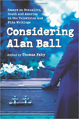 com considering alan ball essays on sexuality death and  considering alan ball essays on sexuality death and america in the television and film writings