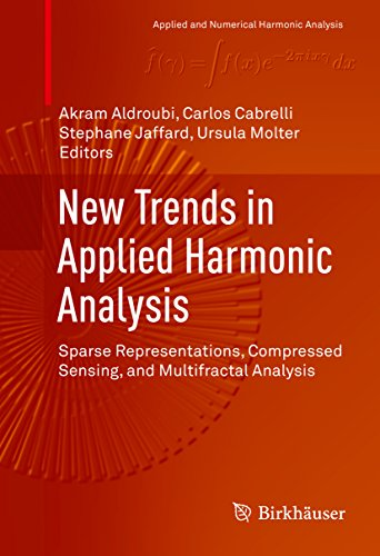 New Trends in Applied Harmonic Analysis: Sparse Representations, Compressed Sensing, and Multifractal Analysis (Applied and Numerical Harmonic Analysis) (Application Of Integral Calculus In Electronics Engineering)