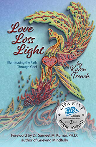 Love Loss Light: Illuminating The Path Through Grief by Karen Trench ebook deal