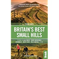 Britain's Best Small Hills: A guide to short adventures and wild walks with great views