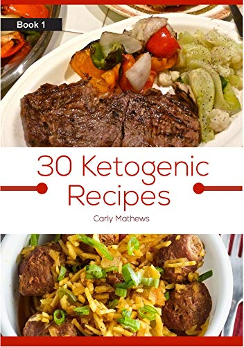 30 Healthy, yet Tasty Keto Recipes (Ketogenic Diet Recipes): Lose Weight By Eating these Easy, Home made Healthy Keto Dishes Without Killing Your Taste ... (Healthy, yet tasty recipes series  Book 1)