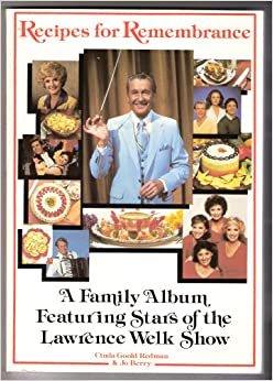 Book Recipes for Remembrance: A Family Album Featuring Stars of Lawrence Welk Show
