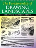 img - for The Fundamentals of Drawing Landscapes: A Practical and Inspirational Course book / textbook / text book