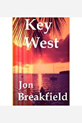 [Key West: Tequila, a Pinch of Salt and a Quirky Slice of America] [Author: Breakfield, Jon] [June, 2012] Paperback