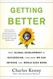 img - for Getting Better: Why Global Development Is Succeeding--And How We Can Improve the World Even More book / textbook / text book
