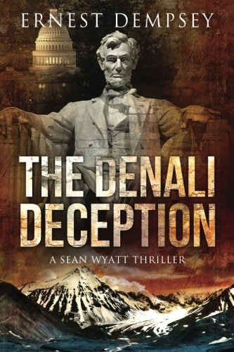 The Denali Deception: A Sean Wyatt Thriller (Sean Wyatt Adventure Thrillers) (Volume 12)