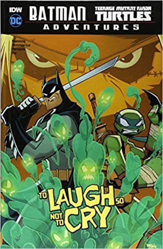 To Laugh So Not to Cry Batman / Teenage Mutant Ninja Turtles ...