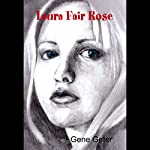 Laura Fair Rose | Gene Geter