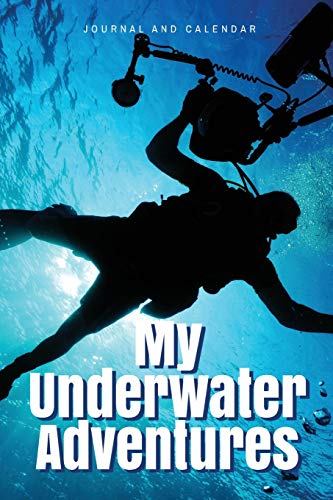 Pdf Outdoors My Underwater Adventures: Blank Lined Journal With Calendar For Scuba Diving Memoirs