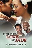 For the Love of Jade, Diamond Drake, 1469746719