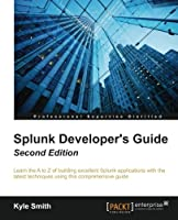 Splunk Developer's Guide, 2nd Edition Front Cover