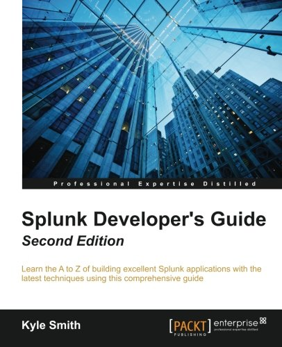Splunk Developer's Guide - Second Edition - Buy Online in
