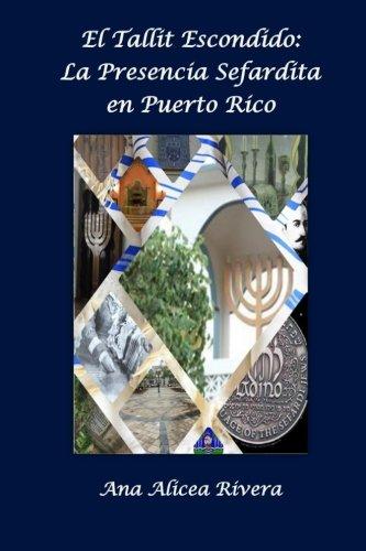 el-tallit-escondido-la-presencia-sefardita-en-puerto-rico-spanish-edition