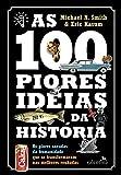 capa de As 100 Piores Ideias da História