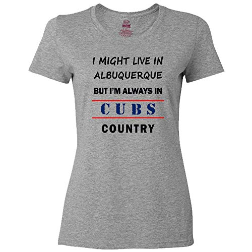 I Might Live in Albuquerque But Im Always in Cubs Country Ladies Classic Tee - Sports Fan Tshirt - Makes a Great Gift! Athletic Heather