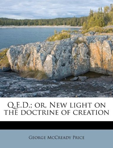 Read Online Q.E.D.; or, New light on the doctrine of creation ebook