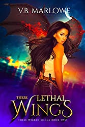 These Lethal Wings: A New Adult Fantasy Novel (These Wicked Wings Book 2)
