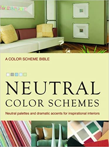 Neutral Color Schemes: Neutral Palettes and Dramatic Accents for ...