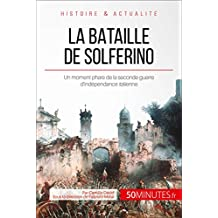 La bataille de Solferino: Un moment phare de la seconde guerre d'indépendance italienne (Grandes Batailles t. 35) (French Edition)