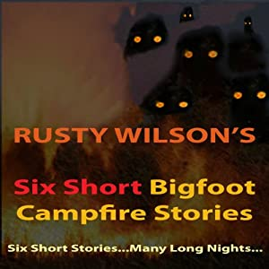 Six Short Bigfoot Campfire Stories, Book 4 Audiobook