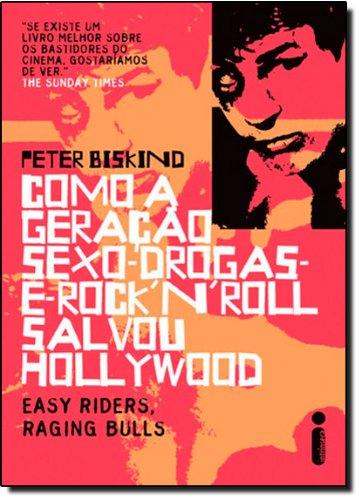 Como A Geracao Sexo, Drogas E Rock'n Roll Salvou Hollywood