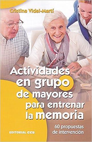 Descargar PDF Gratis Actividades En Grupo De Mayores Para Entrenar La Memoria: 60 Propuestas De Intervención