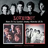 Loverboy - Keep It Up/Lovin' Every Minute Of It